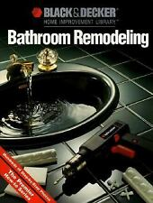 Black and Decker Home Improvement Library: Bathroom Remodeling (1993, Paperback)