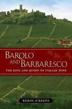 Barolo and Barbaresco : The King and Queen of Italian Wine by Kerin O'Keefe...