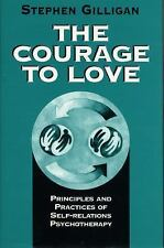 The Courage to Love: Principles and Practices of Self-Relations Psychotherapy G