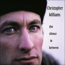 Christopher Williams - The Silence in Between CD NEW David Wilcox, Willy Porter