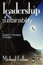 Leadership and Sustainability : System Thinkers in Action by Michael Fullan (200