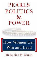 Pearls, Politics, and Power: How Women Can Win and Lead-ExLibrary