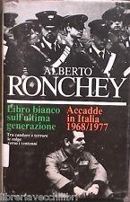 LIBRO BIANCO SULL ULTIMA GENERAZIONE Accadde in Italia Alberto Ronchey Garzanti