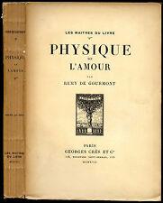 Remy de Gourmont : PHYSIQUE DE L'AMOUR, Essai sur l'Instinct Sexuel. 1917-Crès