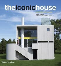 The Iconic House: Architectural Masterworks Since 1900, Bradbury, Dominic