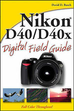 Nikon D40/D40x Digital Field Guide,Camera,Photography,Photo,full–colour,Images