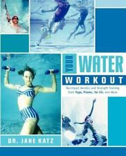 Your Water Workout: No-Impact Aerobic and Strength Training From Yoga,-ExLibrary
