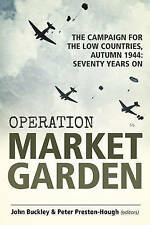 OPERATION MARKET GARDEN.CAMPAIGN FOR THE LOW COUNTRIES, AUTUMN 1944: 70 YEARS ON