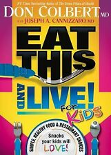 Eat This and Live for Kids : Simple, Healthy Food and Restaurant Choices That...