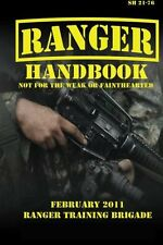 U.S. Army Ranger Handbook SH21-76, Revised FEBRUARY 2011 by Ranger Training Brig