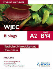 WJEC A2 Biology Student Unit Guide: Unit BY4: Metabolism, Microbiology and Homeo