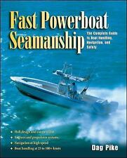 Fast Powerboat Seamanship : The Complete Guide to Boat Handling, Navig-ExLibrary