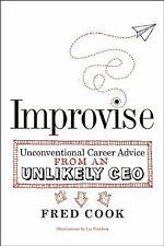 Improvise: Unconventional Career Advice from an Unlikely CEO-ExLibrary