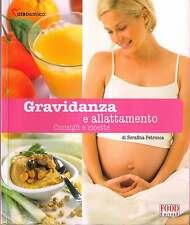 Gravidanza e allattamento - Serafina Petrocca - Libro nuovo in Offerta!
