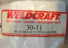 PC 30 CIRCLE CUTTINH ADAPTER Plasma Torch 30-11 WeldCraft ORIGNAL -  Made in USA