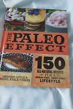 The Paleo Effect : 150 All-Natural Recipes for a Grain-Free, Dairy-Free...
