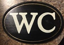 WC = WATER CLOSET London England English Bathroom Sign Plaque Washroom Restroom