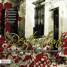 Destinations: Orchestral Works from Latin American Composers