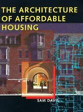 The Architecture of Affordable Housing Davis, Sam Books-Good Condition