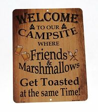 Welcome to Campsite Friends Marshmallows Get Toasted Same Time 9x12 Metal Sign