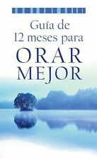 Guía de 12 meses para orar mejor (VALUE BOOKS) (Spanish Edition), Publishing, Ba