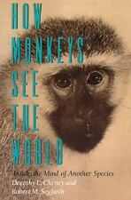 How Monkeys See the World: Inside the Mind of Another Species-ExLibrary