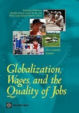 Globalization, Wages, and the Quality of Jobs: Five Country Studies (World Bank