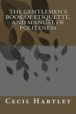 The Gentlemen's Book of Etiquette, and Manual of Politeness by Cecil B....