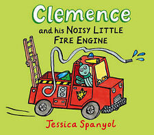 Clemence and His Noisy Little Fire Engine (MiniBug books), Jessica Spanyol