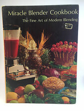 Miracle Blender Cookbook The Fine Art of Modern Blending; Brent HC 1967,1st Ed