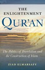The Enlightenment Qur'an : The Politics of Translation and the Construction...