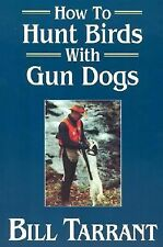 Bill Tarrant - How To Hunt Birds With Gun Dog (2003) - Used - Trade Paper (