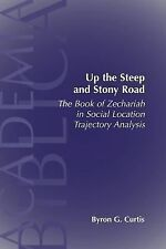Up the Steep and Stony Road : The Book of Zechariah in Social-Location...