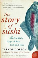The Story of Sushi: An Unlikely Saga of Raw Fish and Rice (P.S.)-ExLibrary