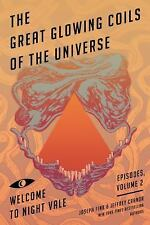 The Great Glowing Coils of the Universe : Welcome to Night Vale Episodes,...