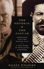 The General and the Jaguar: Pershing's Hunt for Pancho Villa: A True Story of R