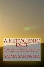A Ketogenic Diet : A High Fat, Moderate Protein and Low Carbohydrate Diet by...