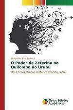 O Poder de Zeferina No Quilombo Do Urubu by Silva Barbosa Silvia Maria (2015,...