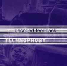Decoded Feedback-Technophoby CD NEW