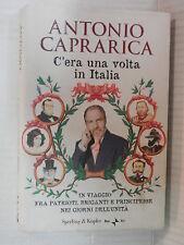 C ERA UNA VOLTA IN ITALIA Antonio Caprarica Sperling Kupfer Rai Eri 2011 libro