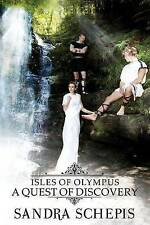 Isles of Olypus: A Quest of Discovery by by Schepis, MS Sandra -Paperback