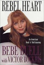 Rebel Heart : An American Rock 'n' Roll Journey by Bebe Buell and Victor Bockris
