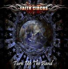 Turn Up the Band by Faith Circus (2CD, Sep-13) Bonus Debut Cd Included!
