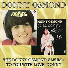 The Donny Osmond Album/To You with Love, Donny by Donny Osmond (CD, May-2008,...