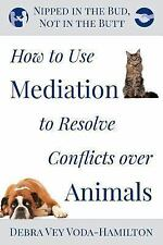 Nipped in the Bud, Not in the Butt: How to Use Mediation to Resolve Conflicts...