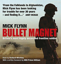 Bullet Magnet: Britain's Most Highly Decorated Frontline Soldier by Mick...