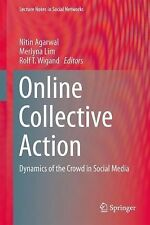 Online Collective Action : Dynamics of the Crowd in Social Media 4 (2014,...