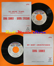 LP 45 7'' DONNA SUMMER BARBRA STREISAND No more tears My baby 1979 (*) cd mc dvd