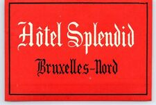 1930's Vintage HOTEL SPLENDID BRUXELLES Travel Decal LUGGAGE LABEL Brussels