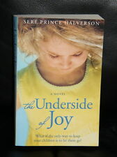 Book by Sere Prince Halverson - THE UNDERSIDE OF JOY - A novel
